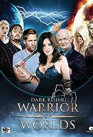 Dark Rising: Warrior of Worlds Poster