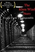 Auschwitz Escape, The Klara Wizel Story