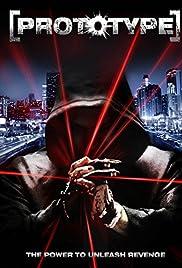 Prototype(2009) Poster - Movie Forum, Cast, Reviews
