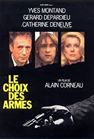 Catherine Deneuve, Gérard Depardieu, and Yves Montand in Le choix des armes (1981)