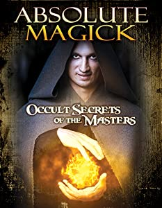 Best movie sites free download Absolute Magick: Occult Secrets of the Masters [[movie]