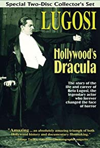 Primary photo for Lugosi: Hollywood's Dracula