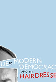 An Ode to Modern Democracy and the Hairdresser Poster