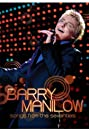 Barry Manilow: Songs from the Seventies (2007) Poster
