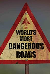 Primary photo for World's Most Dangerous Roads