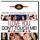 I Love You, Don't Touch Me! (1997)