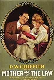 The Mother and the Law (1919) Poster - Movie Forum, Cast, Reviews