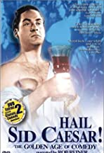 Hail Sid Caesar! The Golden Age of Comedy