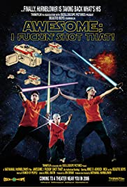 Awesome; I Fuckin' Shot That! Poster