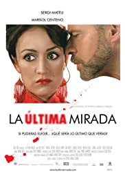 La última mirada(2006) Poster - Movie Forum, Cast, Reviews