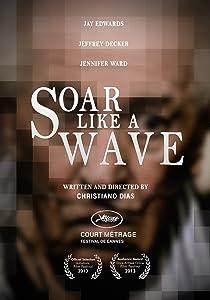 Watch full movies websites Soar Like a Wave [720x400]