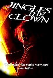 Jingles the Clown (2009) - IMDb