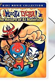 ¡Mucha Lucha!: The Return of El Maléfico Poster