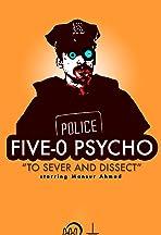 Five-O Psycho