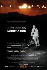 Kurt Cobain About a Son (2007) Poster - Movie Forum, Cast, Reviews