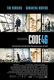 Code 46 (2003) Poster - Movie Forum, Cast, Reviews