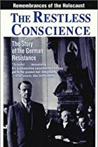 The Restless Conscience: Resistance to Hitler Within Germany 1933-1945 (1992) Poster
