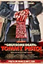 The Gruesome Death of Tommy Pistol (2010) Poster