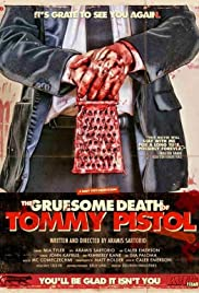 The Gruesome Death of Tommy Pistol Poster