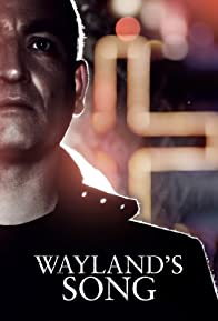 Primary photo for Wayland's Song