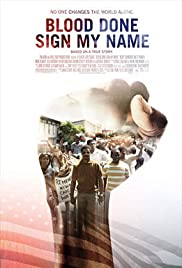 Blood Done Sign My Name(2010) Poster - Movie Forum, Cast, Reviews