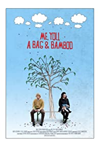 Primary photo for Me, You, a Bag & Bamboo