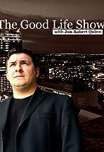 The Good Life Show with Jon Robert Quinn