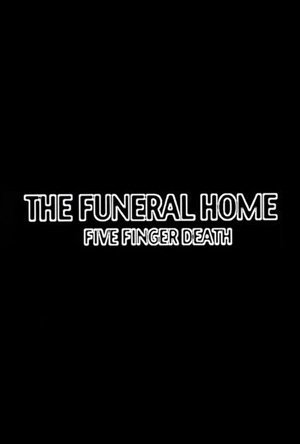 Where to stream The Funeral Home: Five Finger Death