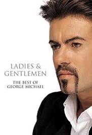 Ladies & Gentlemen: The Best of George Michael(1999) Poster - Movie Forum, Cast, Reviews
