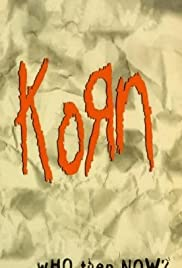 Korn: Who Then Now? (1997) Poster - Movie Forum, Cast, Reviews