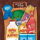 Paper or Plastic? (2008)