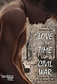 Primary photo for Love in the Time of Civil War