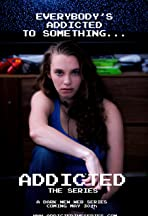 Addicted: The Series