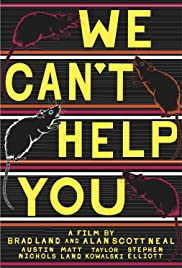 We Can't Help You Poster