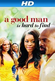A Good Man Is Hard to Find (2008) Poster - Movie Forum, Cast, Reviews