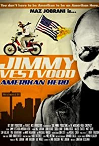 Primary photo for Jimmy Vestvood: Amerikan Hero