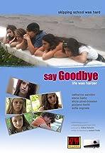 Say Goodbye