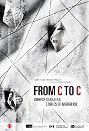 From C to C: Chinese Canadian Stories of Migration Poster