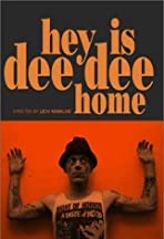Hey! Is Dee Dee Home?