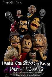 Tell 'Em Steve-Dave Puppet Theatre (2013) film en francais gratuit
