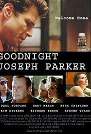 Goodnight, Joseph Parker(2004) Poster - Movie Forum, Cast, Reviews