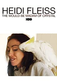 Heidi Fleiss: The Would-Be Madam of Crystal Poster