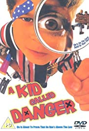 A Kid Called Danger(1999) Poster - Movie Forum, Cast, Reviews