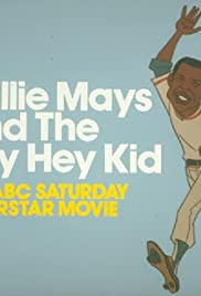 Willie Mays and the Say-Hey Kid Poster