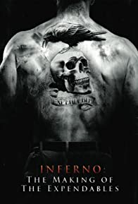 Primary photo for Inferno: The Making of 'The Expendables'