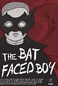 Primary photo for The Bat Faced Boy