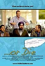...Or Die