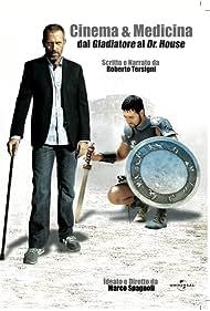 Cinema & Medicina: Dal Gladiatore al Dr. House (2011)