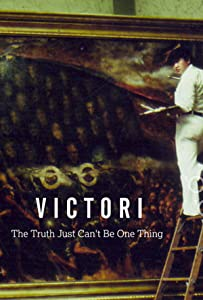 Best free hd movie downloading site Victori: The Truth Just Can't Be One Thing [Ultra]