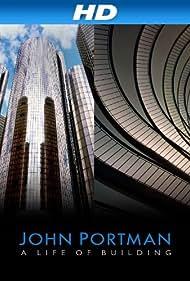 John Portman: A Life of Building (2011)
